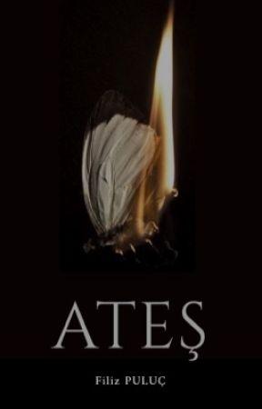 ATEŞ (Kitap Oldu) by filizpuluc