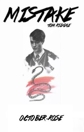 Mistake➳ Tom Riddle (on hiatus) by october-rose