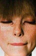 Breathe  by escapiist