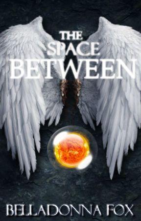 The Space Between by belladonnafox