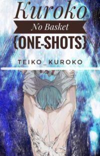 Kuroko No Basket One-Shots! {All Kinds} cover