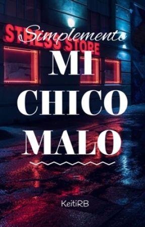 Simplemente Mi Chico Malo [EDITANDO]  by KeitiRB