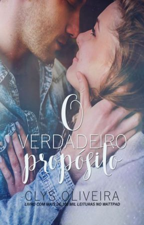 O VERDADEIRO PROPÓSITO (Prévia) by ClysOliveira