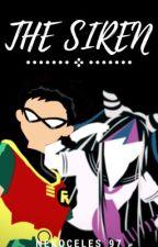 The Siren ( Robin x Oc ) Teen Titans by NekoCeles_97