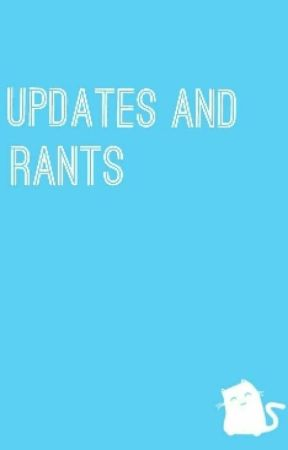 Update and Rants & Randomness by RosettaQueen