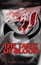 The Taste of Blood [Fairy Tail FanFic] by Dreya_san