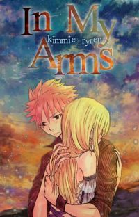 In My Arms [NaLu FanFic] cover