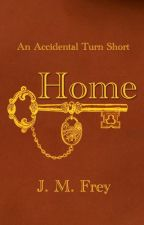 An Accidental Short - #1 - Home by JmFrey