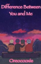 Difference Between You and Me by eyemoji