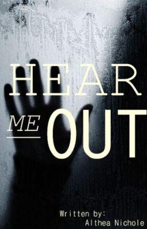 Hear Me Out by jxixmxixn