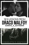 Sex Lessons From Draco Malfoy (Dramione) cover
