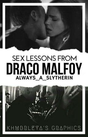 Sex Lessons From Draco Malfoy (Dramione) by Always_a_slytherin