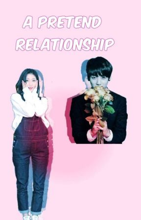 A Pretend Relationship ✔ [Under Major Editing] by Min_Soul