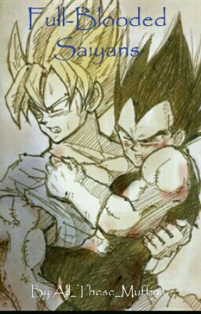 Full-Blooded Saiyans (OLD) by All_These_Muffins