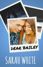 Dear Bailey by SarahLWhite