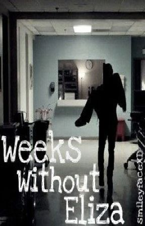 Weeks Without Eliza. by smileyfaceXD