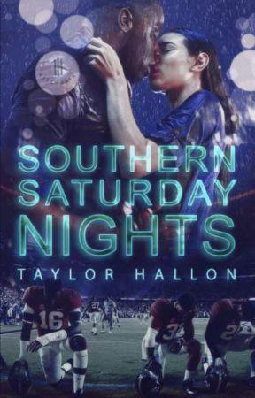Southern Saturday Nights ✔️ by hallonn23