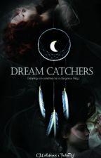 Dream Catchers ( Slow updates ) by TiedinRed