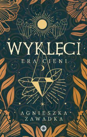 WYKLĘCI [Trylogia Ery Cieni ≡1] ZOSTANIE WYDANE! by jennhills