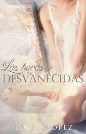 Las horas desvanecidas [COMPLETA] by LoeLopez