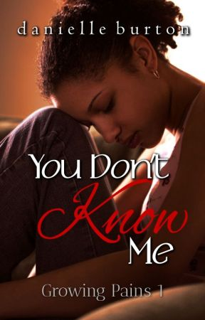 You Don't Know Me - NOW PUBLISHED (SAMPLE ONLY) by Danielle_Burton