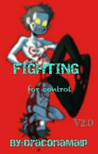 Fighting For Control V2.0 [Gravity Falls Fanfiction] [STALLED] by DraconaMalp