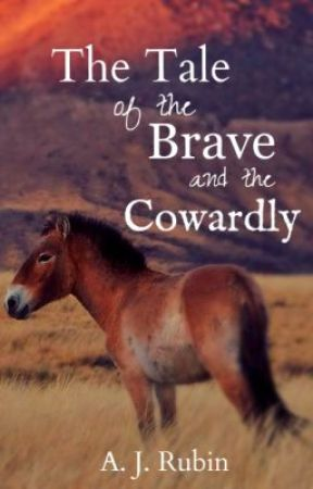 The Tale of the Brave and the Cowardly by In_The_Saddle