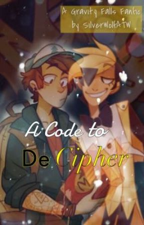 A Code to DeCipher (BillDip) by SilverWolfATW