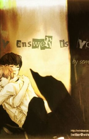 My Answer Is You by hunhan112