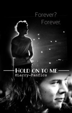 Hold On To Me_ L.S. by larry-fanfics