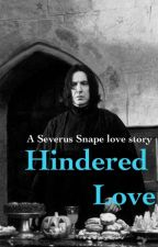 Hindered Love (A Severus snape love story) by patdfanatic