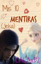 Mis 10 mentiras (Jelsa) [Book #1]#PremiosWaltTv2016 by _Bxngtxngxrl_
