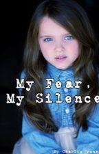 My Fear, My Silence by CharlieTrenka