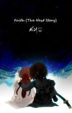 Faith (The Next Story) by PollenIanne