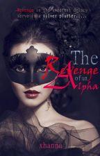 Disguise Series- Revenge of an Alpha(Book1-DS-ROAA) by 101xhannskieloveu