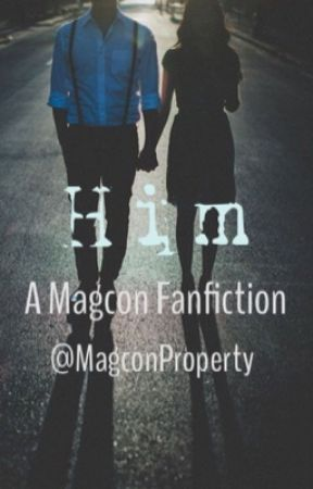 Him(A MAGCON fanfiction) by MagconProperty