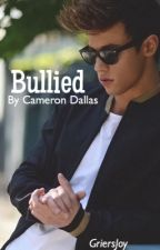 Bullied by Cameron Dallas by GriersJoy
