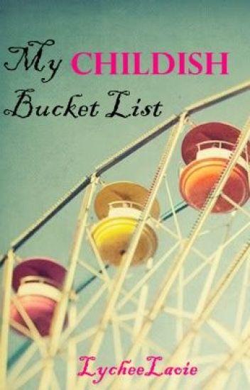 My Childish Bucket List [On-going]