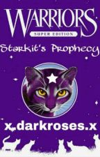 Starkit's Prophecy by STARKITSPROPHECY