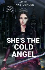 She's the Cold Angel (Completed) ni pinky_jenjen