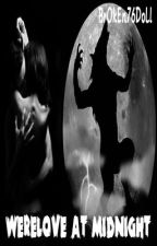 WereLove at Midnight by BrOkEn76DoLl