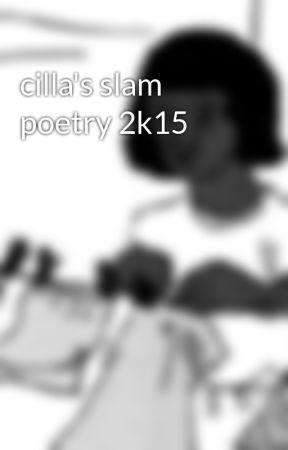 cilla's slam poetry 2k15 by thiswordistooshort