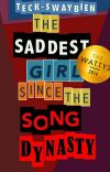 THE SADDEST GIRL SINCE THE SONG DYNASTY cover