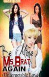 Be Mine Ms. Brat Again (BMMB 2) cover