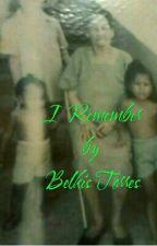 I Remember by BelkisTorres8