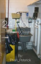24 Hours | >>Peterick One Shot << by Phan_Peterick