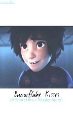 Snowflake Kisses (A Short Hiro x Reader Story) by RioftheSouthernIsles