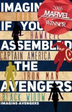 Imagine If You Assembled the Avengers: Volume 1 by imagine-avengers