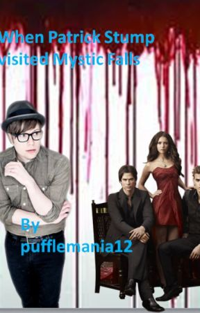 When Patrick Stump visited Mystic Falls (FANFICTION) by AroAceNB2020