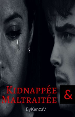 Kidnappée Et Maltraitée by ByKenzaV